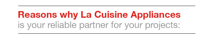 Reasons Why La Cuisine is your reliable partner